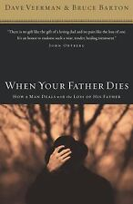 When Your Father Dies : How a Man Deals with the Loss of His Father by Dave...