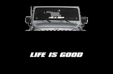 "LIFE IS GOOD Jeep Windshield 23"" Banner Decal Sticker wrangler Fits All jeeps"