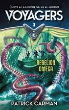 Voyagers 3. Rebelión Omega (Voyagers: Omega Rising (Book 3)) by Patrick...