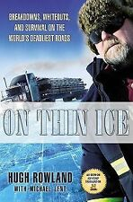 On Thin Ice: Breakdowns, Whiteouts, and Survival on the World's Deadliest Roads,