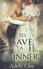 To Save a Sinner by Adele Clee (2015, Paperback)