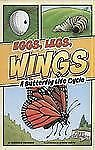 Eggs, Legs, Wings: A Butterfly Life Cycle (First Graphics)