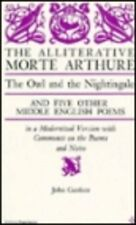The Alliterative Morte Arthure : The Owl and the Nightingale - And Five Other...