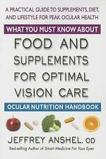 What You Must Know about Food and Supplements for Optimal Vision Care :...