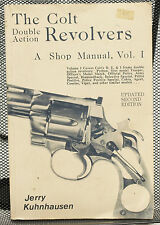 The Colt Double Action Revolvers, A Shop Manual, Vol I by Jerry Kuhnhausen -1990