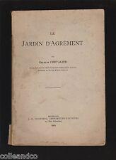 █ Charles Chevalier LE JARDIN D'AGREMENT 1929 éd° Gossens █