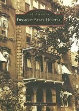 Images of America Ser.: Dixmont State Hospital by Mark Berton (2006, Paperback)