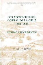 Fuentes para la Historia Del Teatro en España: Los Aposentos del Corral de la...
