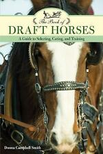 The Book of Draft Horses : A Guide to the Care and Training of the Gentle...