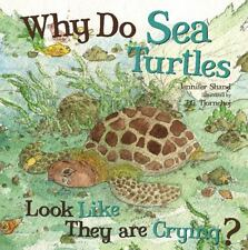 Why Do Sea Turtles Look Like They are Crying? (The Book of Why?), Jennifer Shand