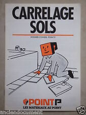 "PUBLICITÉ 1982 LIVRET POINT P GUIDE CONSEIL POSE "" CARRELAGE SOLS ""- ADVERTISING"