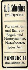 Zivil- Ingenieur R. G. Schreiber, Hamburg Segel-u. Motorjachten Bau Werbung 1912