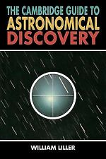 The Cambridge Guide to Astronomical Discovery by William Liller (2010,...