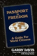 Passport to Freedom : A Guide for World Citizens by Greg Guma and Garry Davis...