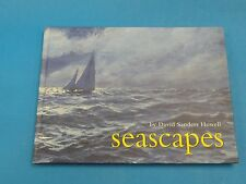 SEASCAPES DAVID SANDERS HOWELL 2004 AUTHOR SIGNED
