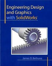 Engineering Design and Graphics with SolidWorks by Bethune, James D.