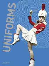UNIFORMS by Bill Dunn (Paperback 2009) Fashion, Art, costume