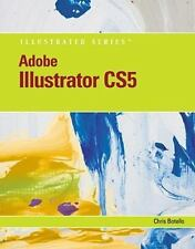 Illustrated Series Adobe Creative Suite: Adobe Illustrator CS5 Illustrated by...