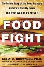 Food Fight : The Inside Story of the Food Industry, America's Obesity Crisis, an