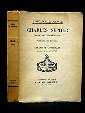 CHARLES SEPHER - Suisse de Saint-Eustache et Général de division - LE CORBEILLER