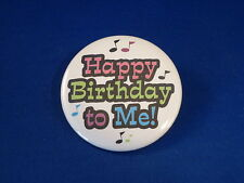 "HAPPY BIRTHDAY TO ME!  BUTTON  pin pinback 2 1/4"" badge NEW! large  PARTY  B'DAY"