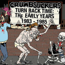 Crumbsuckers ‎– Turn Back Time: The Early Years 83-85 2x CD Digipk (2015) Punk