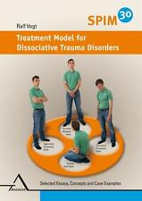 RALF VOGT - SPIM 30. TREATMENT MODEL FOR DISSOCIATIVE TRAUMA DISORDERS