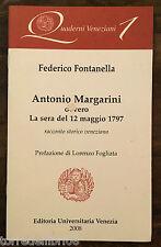 F. Fontanella ANTONIO MARGARINI La sera del 12/05/1797 Editoria Universitaria Ve