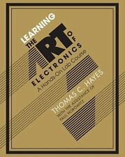 Learning the Art of Electronics : A Hands-On Lab Course by Tom Hayes and Paul...