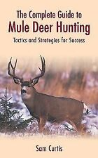 The Complete Guide to Mule Deer Hunting: Tactics and Strategies for Success