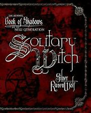 Solitary Witch : The Ultimate Book of Shadows for the New Generation by...