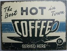 Iron Tin Metal Sign Home Kitchen Hot Coffee Decor wall art Best in Town 5 88722
