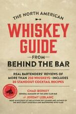 The North American Whiskey Guide from Behind the Bar: Real Bartenders' Reviews o