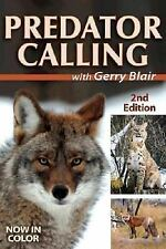 Predator Calling with Gerry Blair /Tricks Tips Techniques Calls Guns Environment