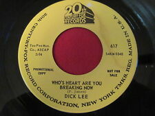PROMO 45 - DICK LEE - WHO'S HEART ARE YOU BREAKING NOW - 20TH CENTURY 617