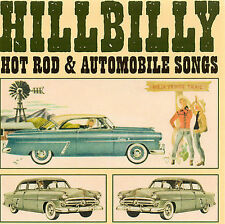 Hillbilly Hot Rod and Automobile Songs by Various Artists (CD, Sep-2006,...