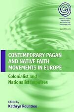 Contemporary Pagan and Native Faith Movements in Europe: Colonialist and Nationa
