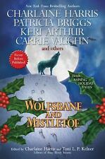 Wolfsbane And Mistletoe by Harris, Briggs, Arthur, Vaughn, Andrews, Green HC new