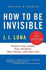 How to Be Invisible: Protect Your Home, Your Children, Your Assets, an-ExLibrary