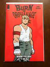 BURN THE ORPHANAGE BORN TO LOSE # 1 1ST PRINT IMAGE COMICS NEAR MINT