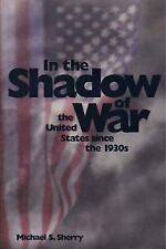 In the Shadow of War: The United States since the 1930s-ExLibrary