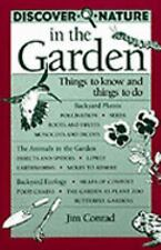 Discover Nature in the Garden: Things to Know and Things to Do (Discover Nature)