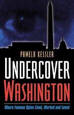 Undercover Washington: Where Famous Spies Lived, Worked and Loved (Cap-ExLibrary