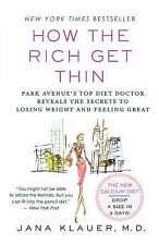 Acc, How the Rich Get Thin: Park Avenue's Top Diet Doctor Reveals the Secrets to