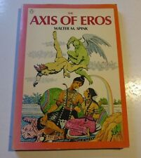 Axis of Eros - by William M. Spink - Paperback Book  B48