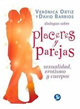 Verónica Ortiz y David Barrios Dialogan Sobre Placeres y Parejas :...
