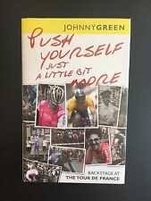 PUSH YOURSELF A LITTLE BIT MORE TOUR DE FRANCE JOHNNY GREEN CYCLING BOOK