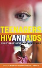 Teenagers, HIV, and AIDS: Insights from Youths Living with the Virus (Sex, Love,