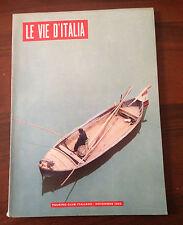 R20> LE VIE D'ITALIA - N.11 NOVEMBRE 1962 - IL MENSILE DEL TOURING CLUB ITALIANO