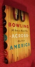Bowling Across America: 50 States in Rented Shoes by Mike Walsh (2008,HC) SIGNED